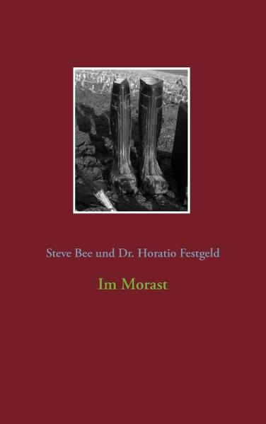 Vorschaubild von Im Morast als Buch von Steve Bee, Festgeld Dr. Horatio