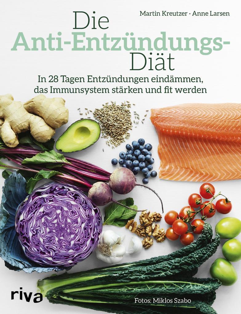 Die Anti-Entzündungs-Diät als Buch von Martin Kreutzer, Anne Larsen