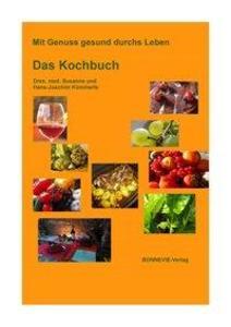 Dres. Kümmerle, S: Mit Genuss gesund durchs Leben - Das Koch als Buch von Susanne und Hans-Joachim Dres. Kümmerle