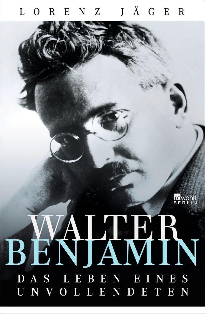 Walter Benjamin als Buch von Lorenz Jäger