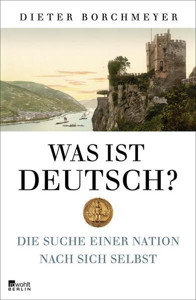 Was ist deutsch? als Buch von Dieter Borchmeyer