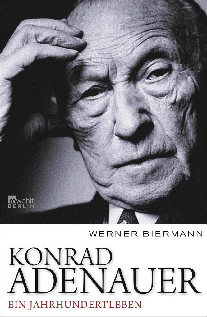 Konrad Adenauer als Buch von Werner Biermann