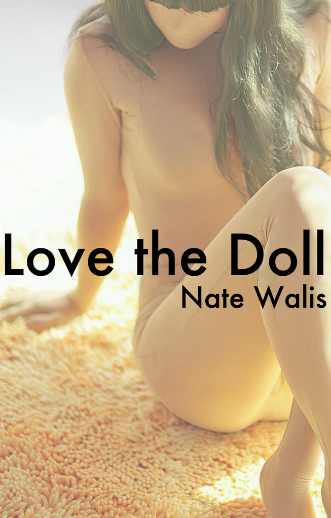 Love the Doll als eBook von Nate Walis