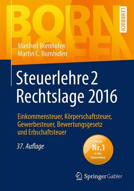 Steuerlehre 2 Rechtslage 2016 als Buch von Manfred Bornhofen, Martin C. Bornhofen