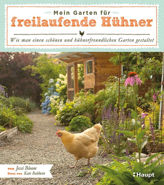 Mein Garten für freilaufende Hühner als Buch von Jessi Bloom