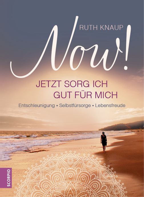 NOW! Jetzt sorg ich gut für mich als Buch von Ruth Knaup