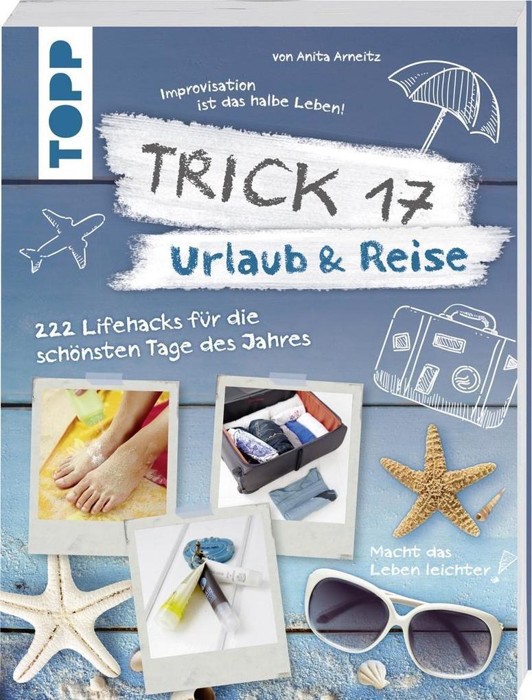 Trick 17 - Urlaub & Reise als Buch von Anita Arneitz