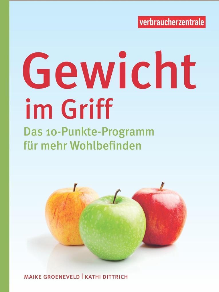 Gewicht im Griff als Buch von Maike Groeneveld, Kathi Dittrich