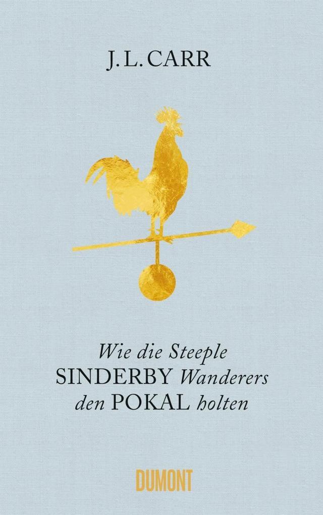 Wie die Steeple Sinderby Wanderers den Pokal holten als Buch von J. L. Carr, Sa?a Stani?i'