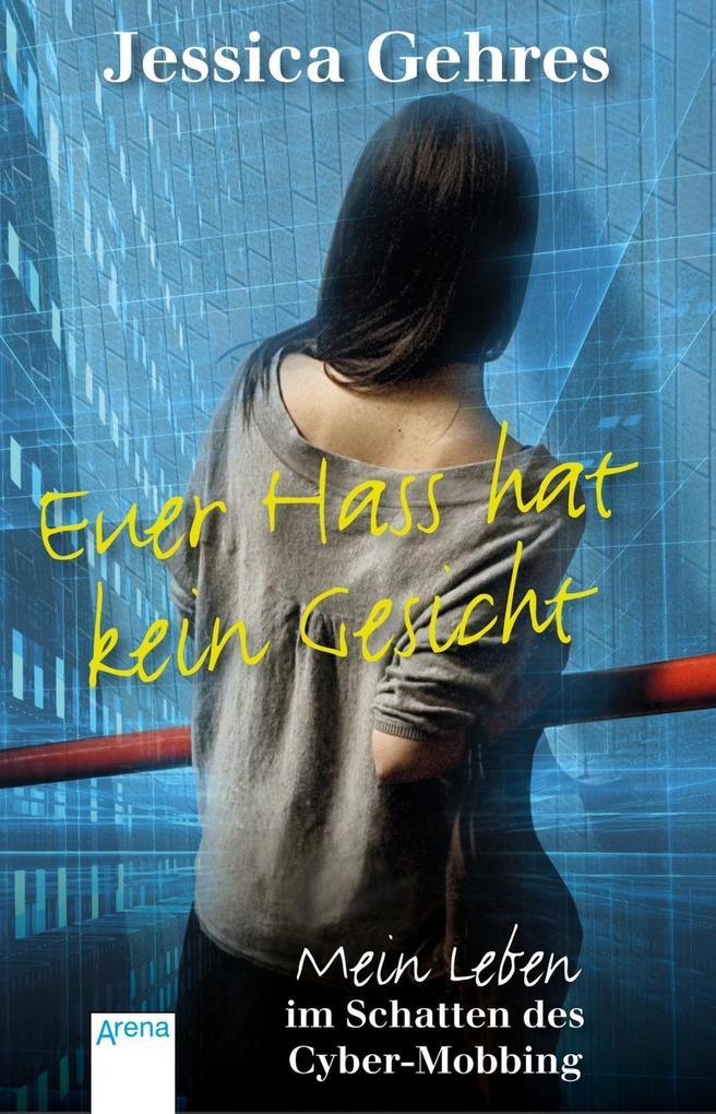 Euer Hass hat kein Gesicht als Buch von Jessica Gehres, Kerstin Dombrowski