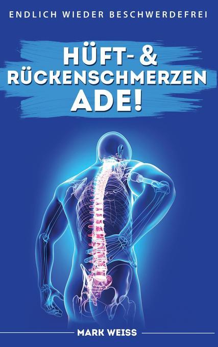 Hüft- & Rückenschmerzen ade! als Buch von Mark ...
