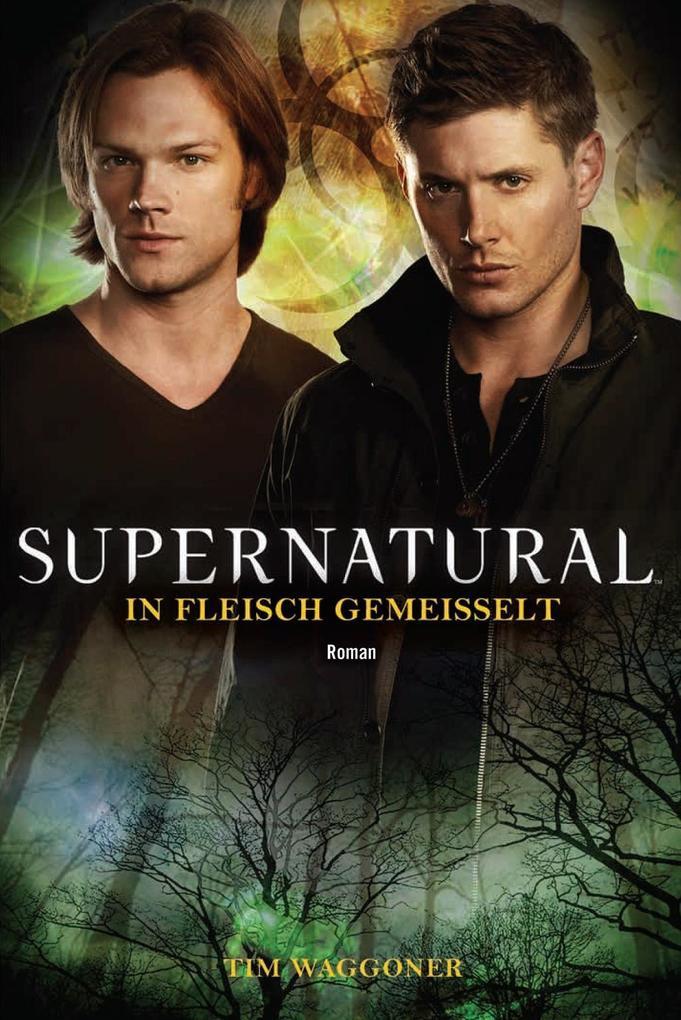 Supernatural: In Fleisch gemeißelt als Taschenbuch von Tim Waggoner