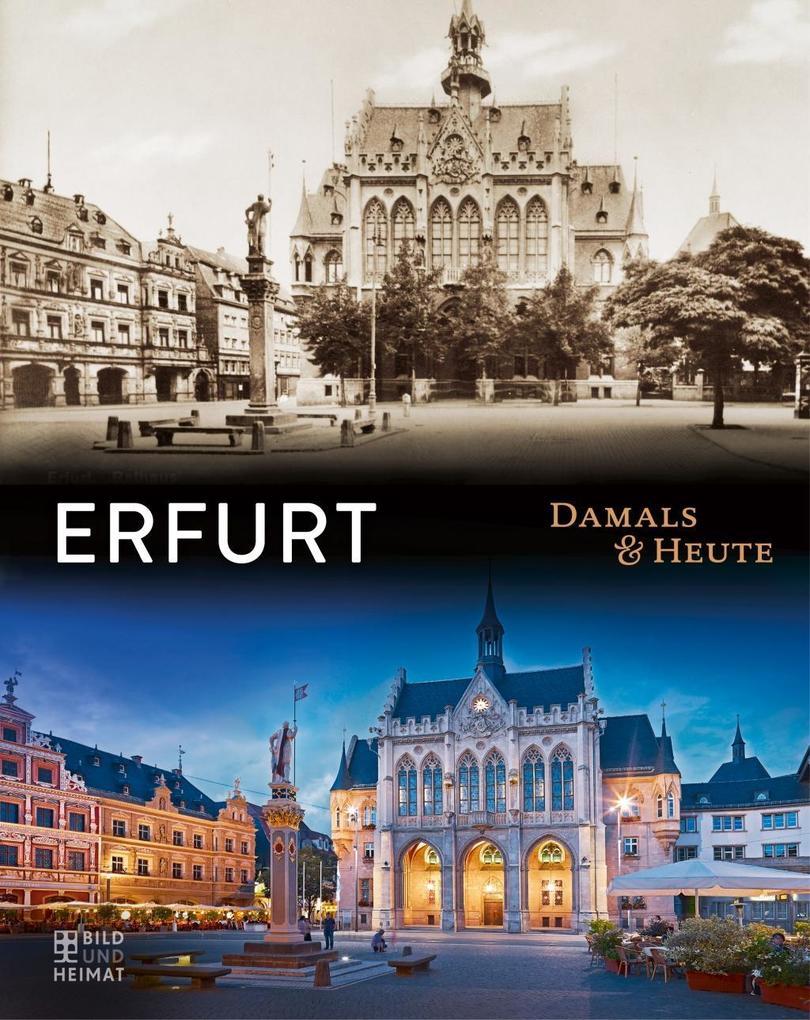 Erfurt Damals und heute als Buch von