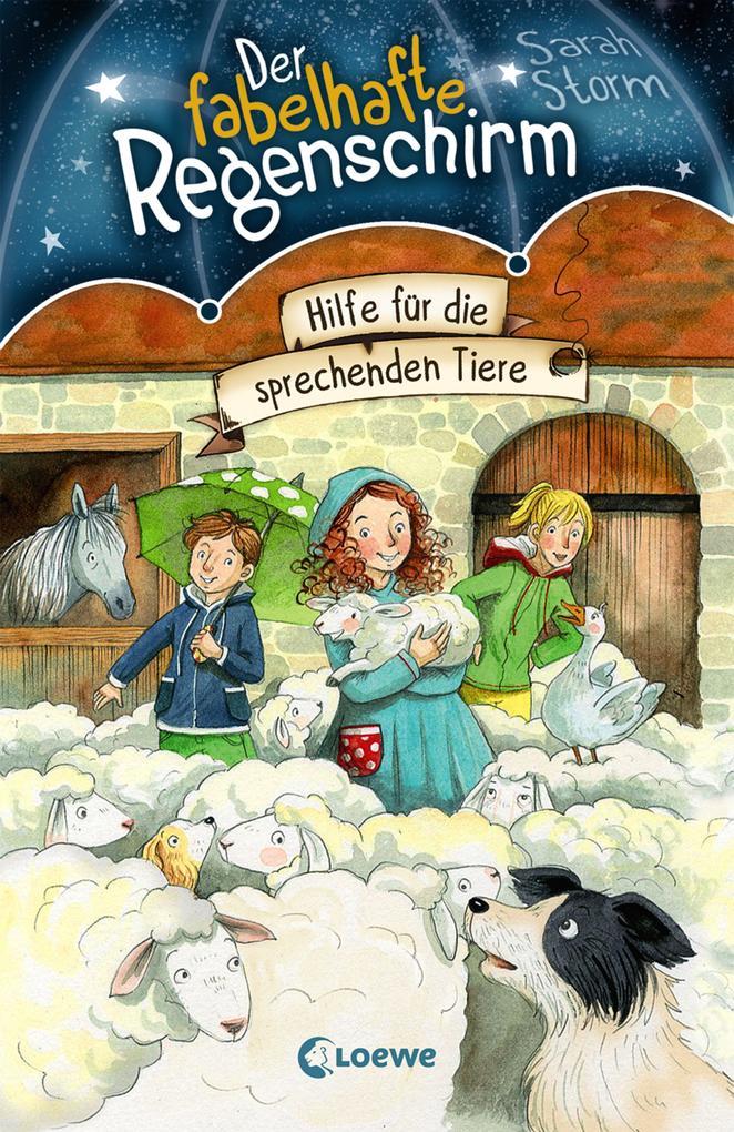 Der fabelhafte Regenschirm - Hilfe für die sprechenden Tiere als Buch von Sarah Storm