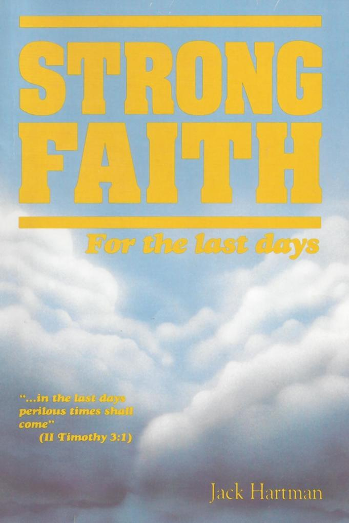 Strong Faith for the Last Days als eBook von Jack and Judy Hartman