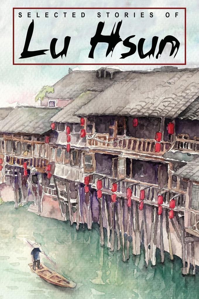 Selected Stories of Lu Hsun als Taschenbuch von...