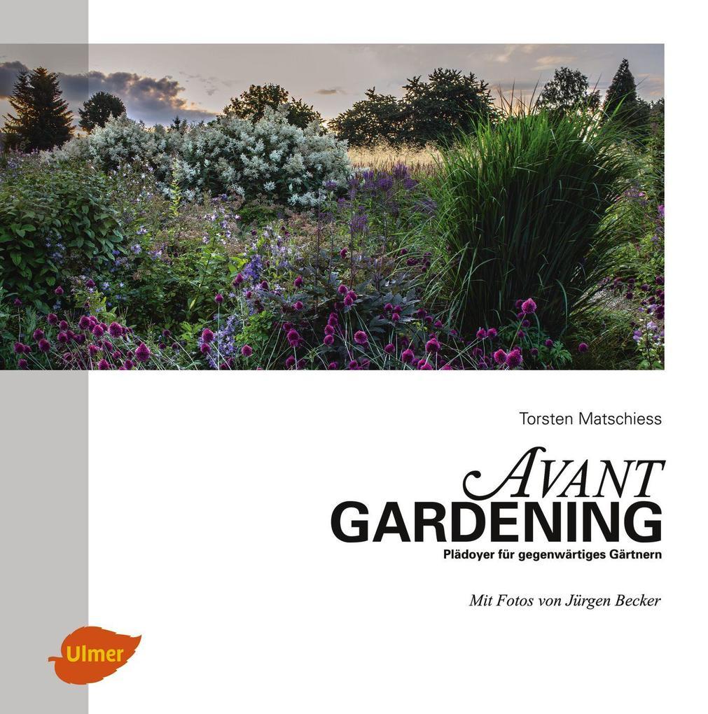 Avantgardening als Buch von Torsten Matschiess, Jürgen Becker
