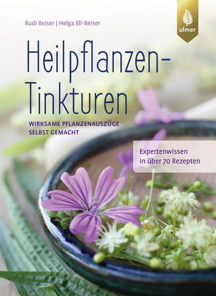 Heilpflanzen-Tinkturen als Buch von Rudi Beiser, Helga Ell-Beiser