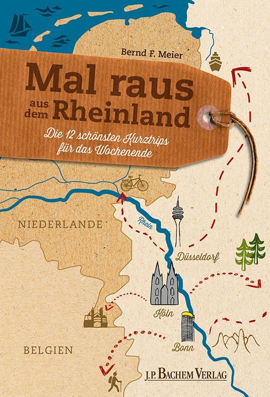 Mal raus aus dem Rheinland als Buch von Bernd F...