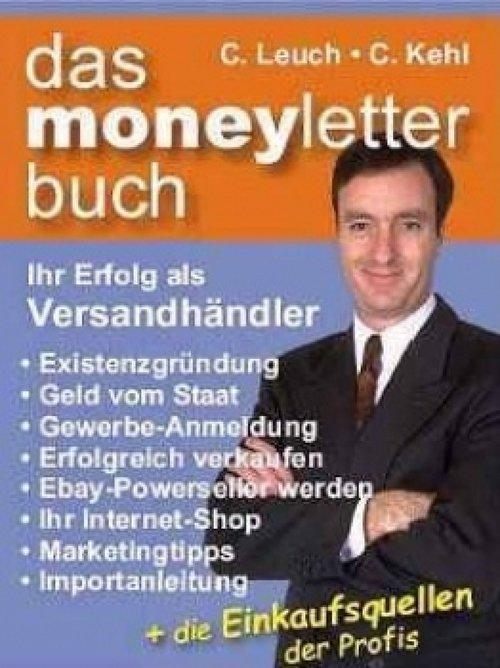 Das Moneyletterbuch - Ihr Erfolg als Versandhändler als eBook von C. Leuch C. Kehl