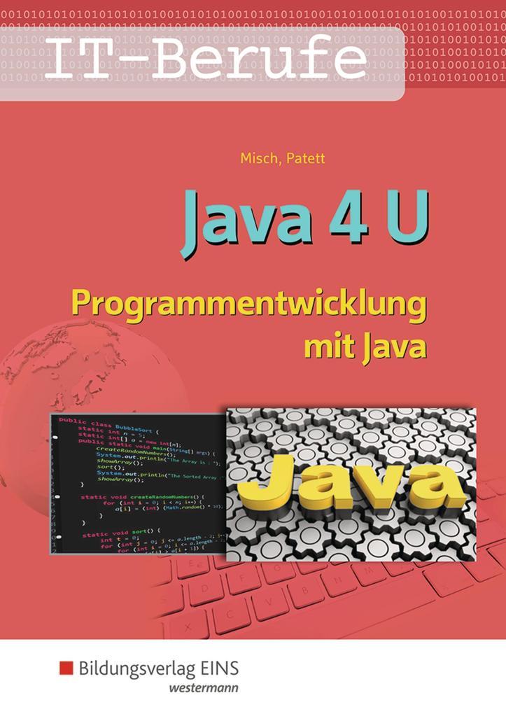 IT-Berufe. Java 4 U: : Schülerband als Buch von...
