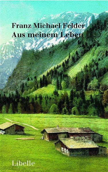 Aus meinem Leben als Buch von Franz Michael Felder
