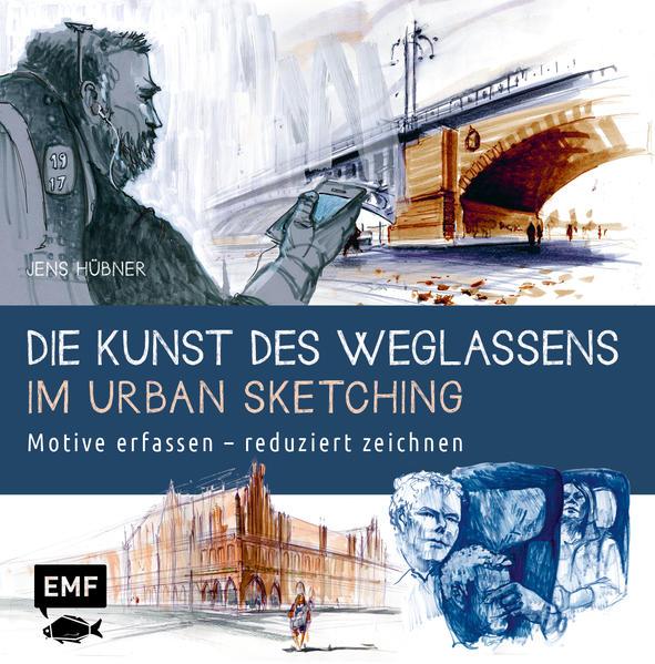 Die Kunst des Weglassens im Urban Sketching als Buch von Jens Hübner