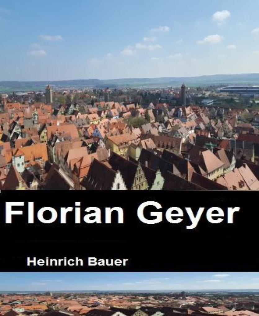 Florian Geyer als eBook von Bauer Heinrich