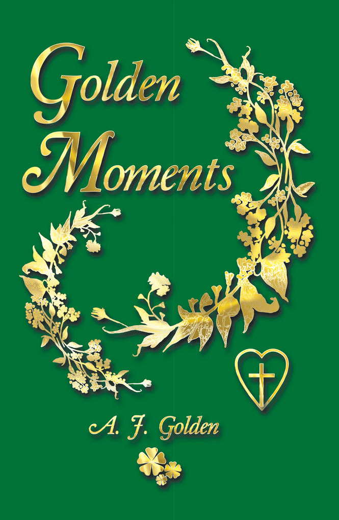 Golden Moments als eBook von A. J. Golden