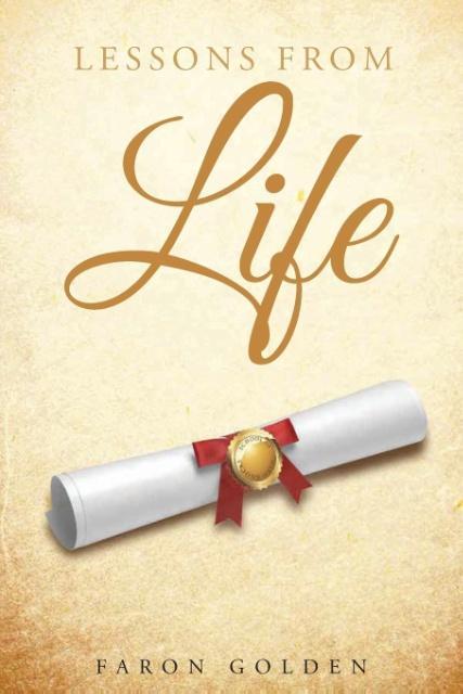 Lessons From Life als Taschenbuch von Faron Golden