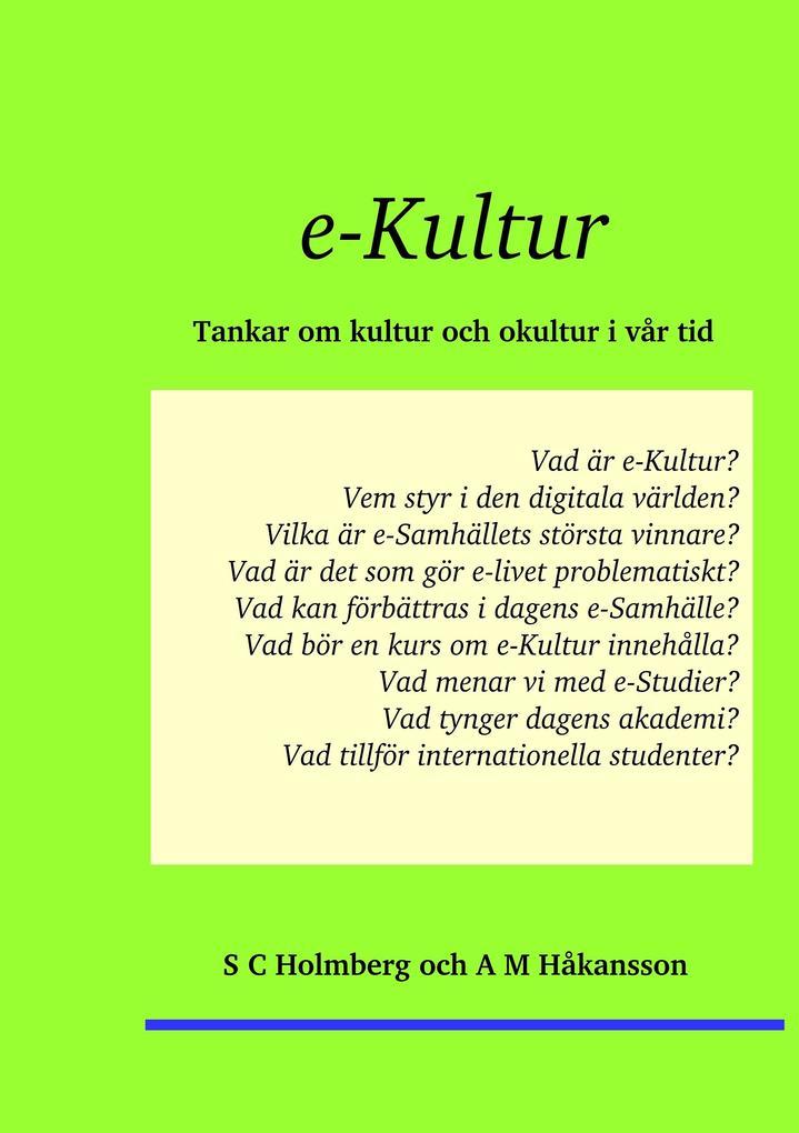 e-Kultur als Buch von S C Holmberg, A M Håkansson