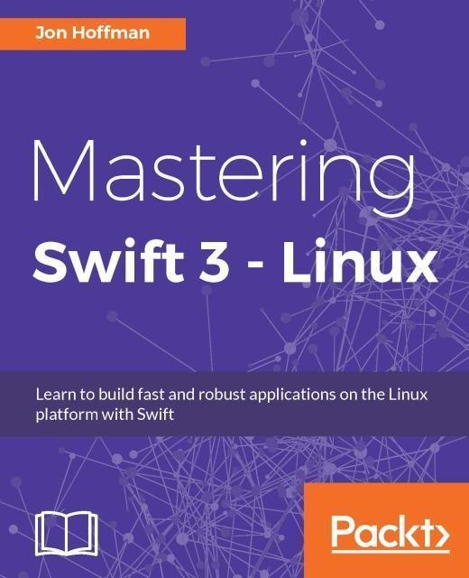 Mastering Swift 3 - Linux als eBook von Jon Hof...