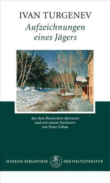Aufzeichnungen eines Jägers als Buch von Ivan Turgenev, Peter Urban