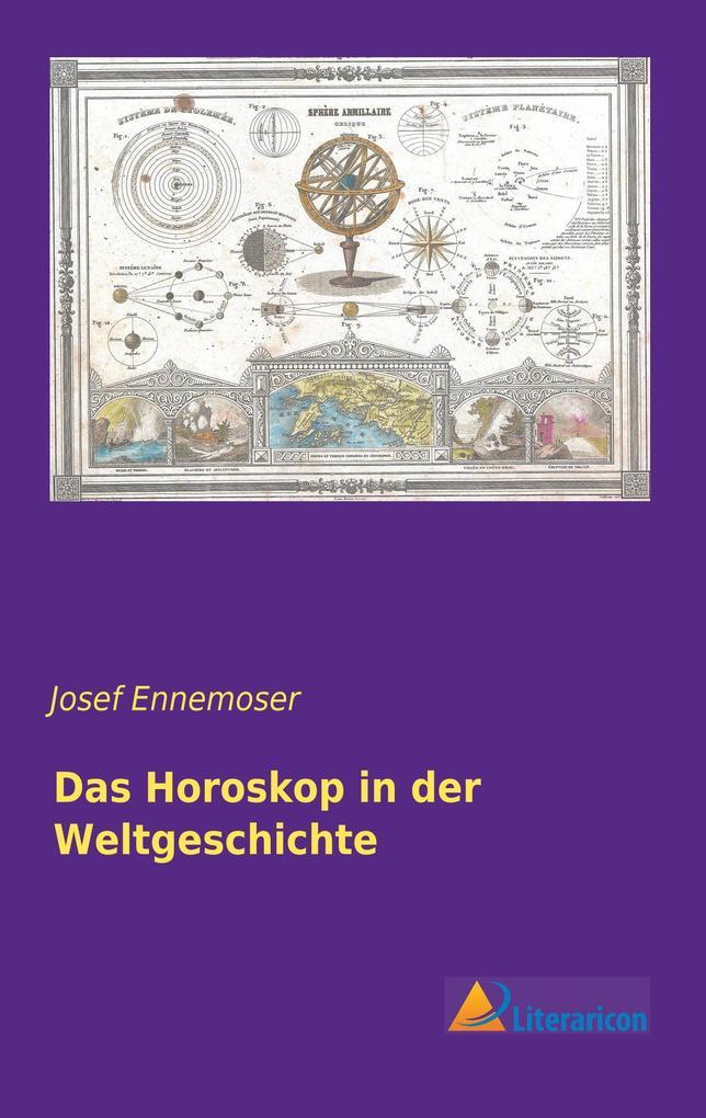 Das Horoskop in der Weltgeschichte als Buch von...