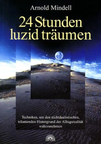24 Stunden luzid träumen als Buch von Arnold Mindell