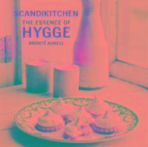 Scandikitchen: The Essence of Hygge als Buch von Bronte Aurell