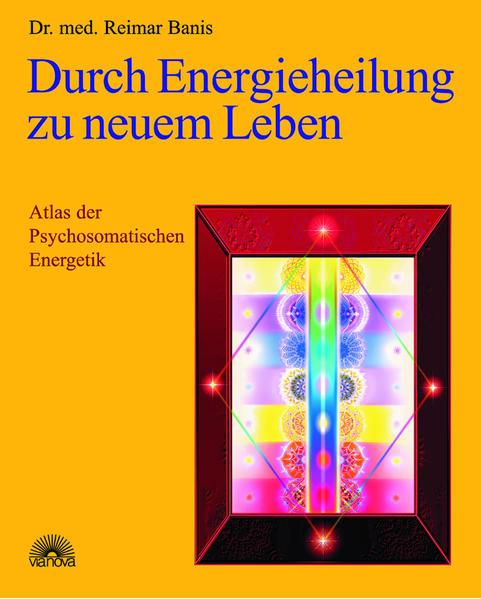 Durch Energieheilung zu neuem Leben als Buch von Reimar Banis