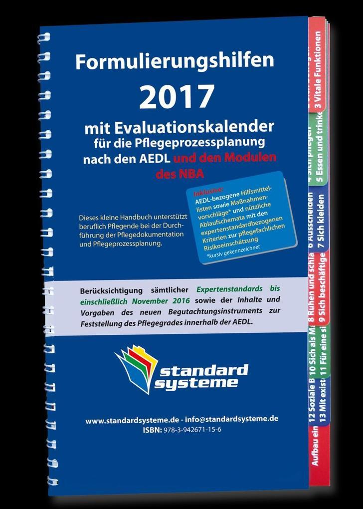 Formulierungshilfen 2017 für die Pflegeprozessplanung nach den AEDL und den Modulen des NBA als Buch von