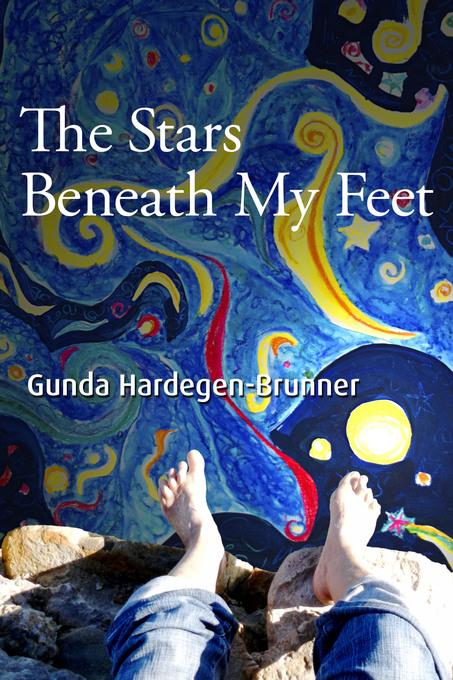 The Stars Beneath My Feet My spiritual journey after my soulmates suicide als eBook von Gunda Hardegen-Brunner