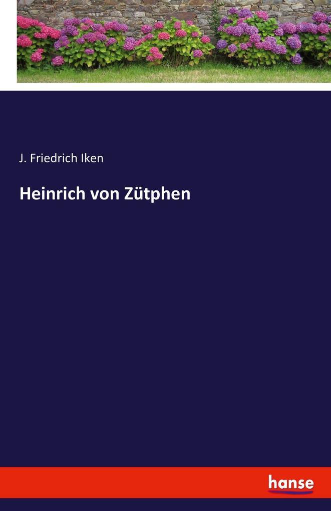 Heinrich von Zütphen als Buch von J. Friedrich Iken