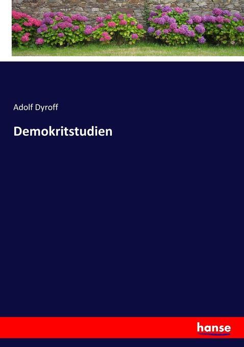 Demokritstudien als Buch von Adolf Dyroff