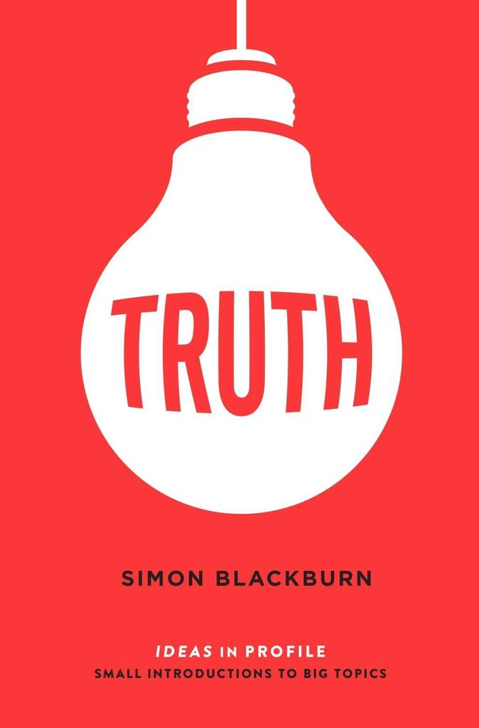 Truth Ideas in Profile als eBook von Simon Blackburn Simon Blackburn