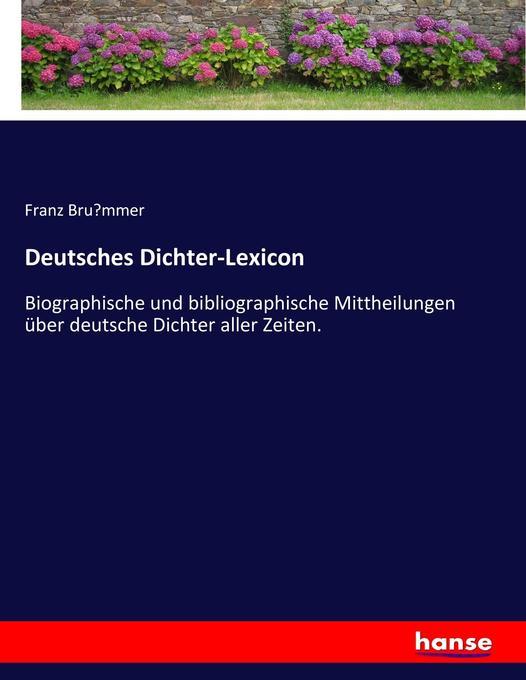 Deutsches Dichter-Lexicon als Buch von Franz Bru'mmer