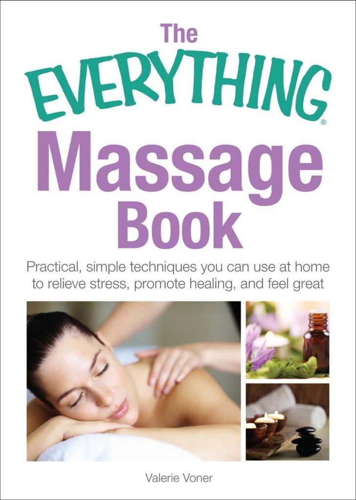 The Everything Massage Book als eBook von Valer...