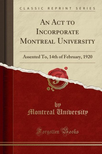 An Act to Incorporate Montreal University als T...