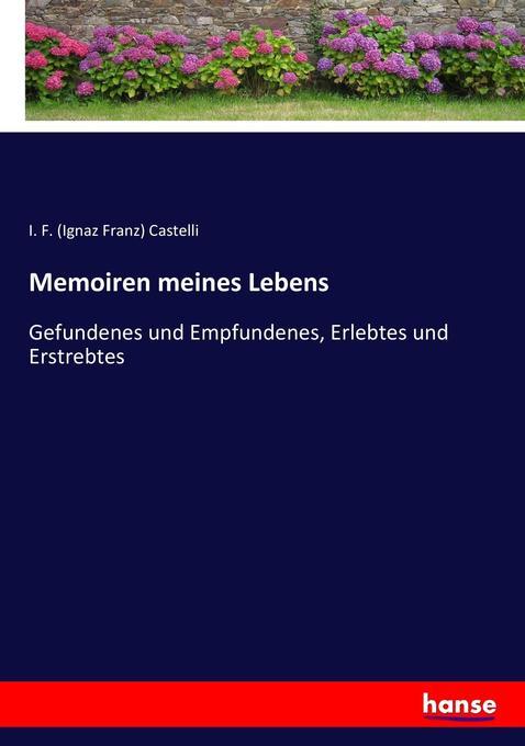 Memoiren meines Lebens als Buch von I. F. (Ignaz Franz) Castelli