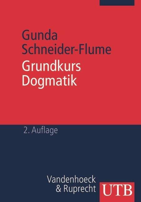 Grundkurs Dogmatik als Buch von Gunda Schneider-Flume