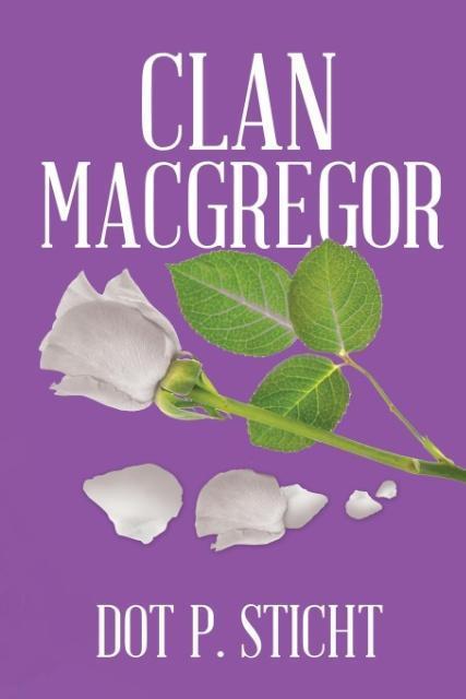 CLAN MACGREGOR als Taschenbuch von Dot P. Sticht