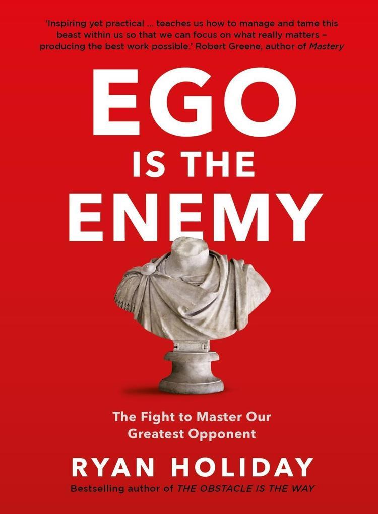 Ego is the Enemy als Taschenbuch von Ryan Holiday
