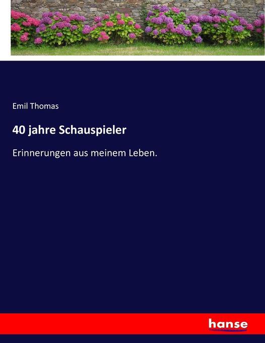 40 jahre Schauspieler als Buch von Emil Thomas